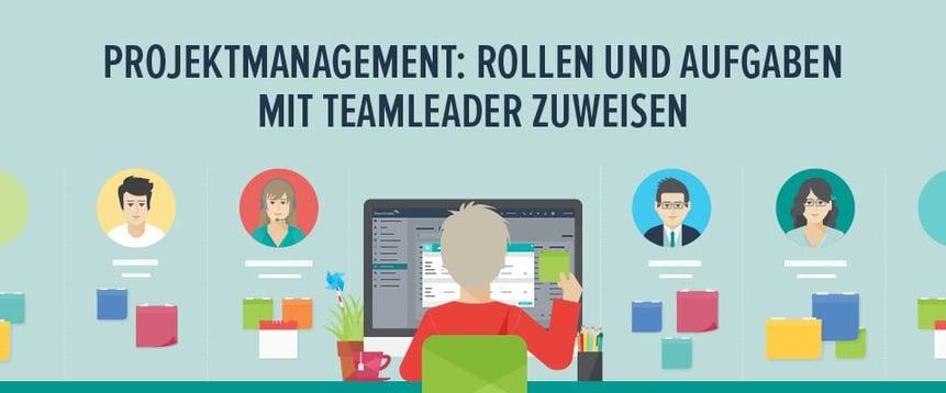Projektmanagement: Rollen und Aufgaben mit Teamleader zuweisen